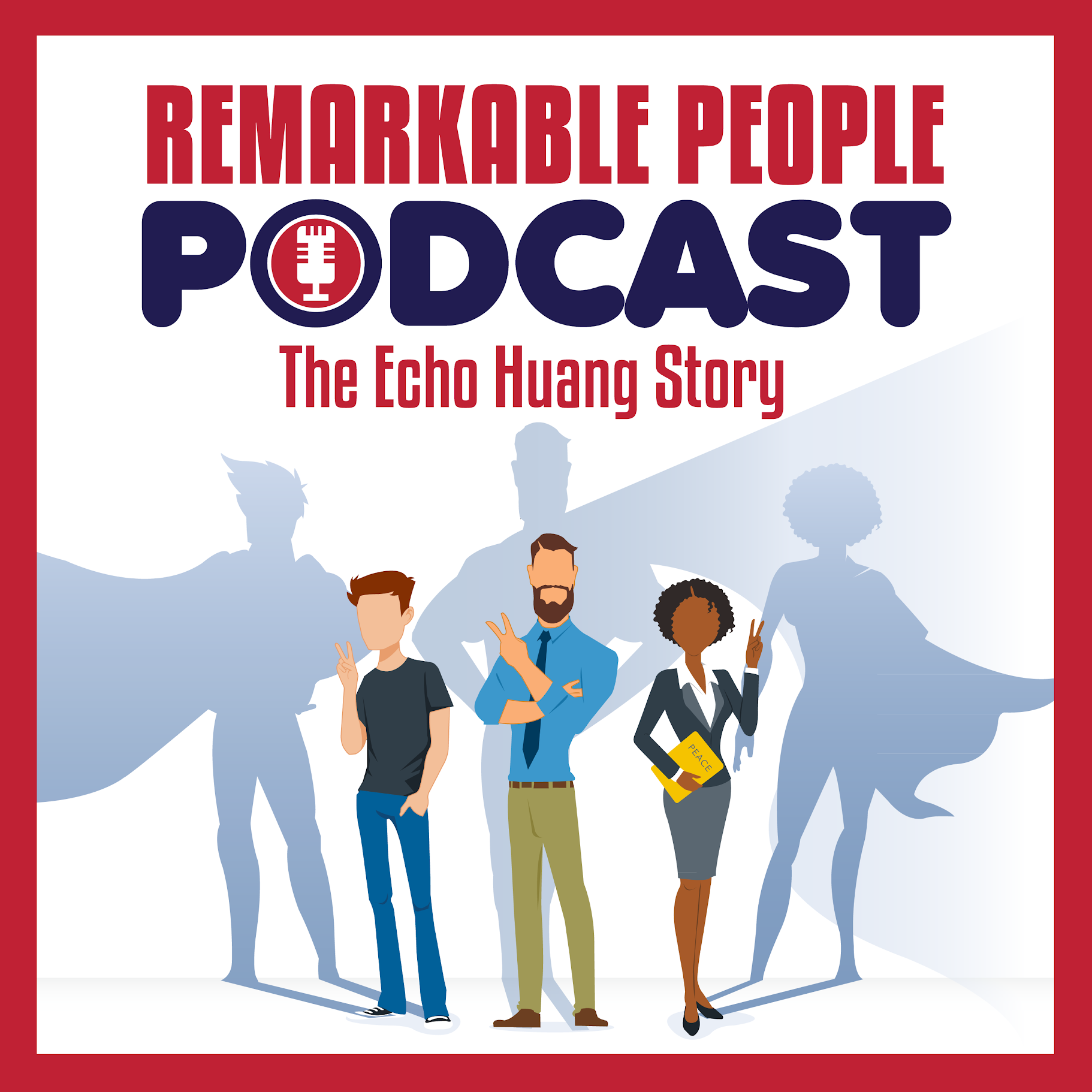 Echo Huang Featured on The Remarkable People Podcast