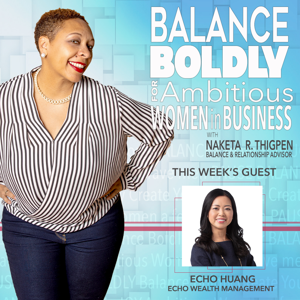 Echo Huang Talks Managing Finances in a Crisis on the Balance Boldly Podcast