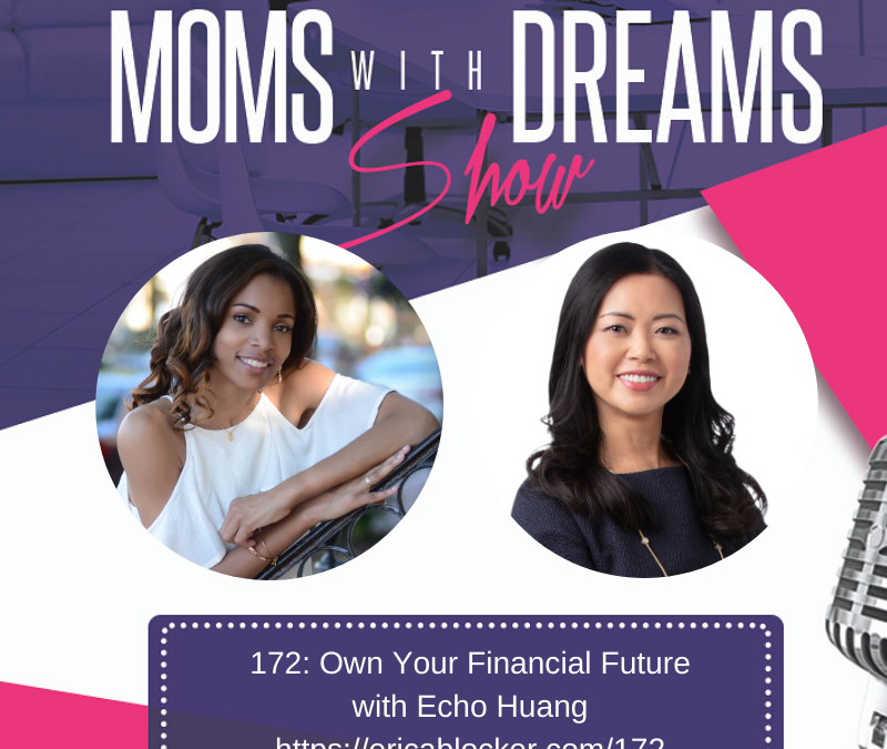 Echo Huang Featured on the Moms with Dreams Podcast