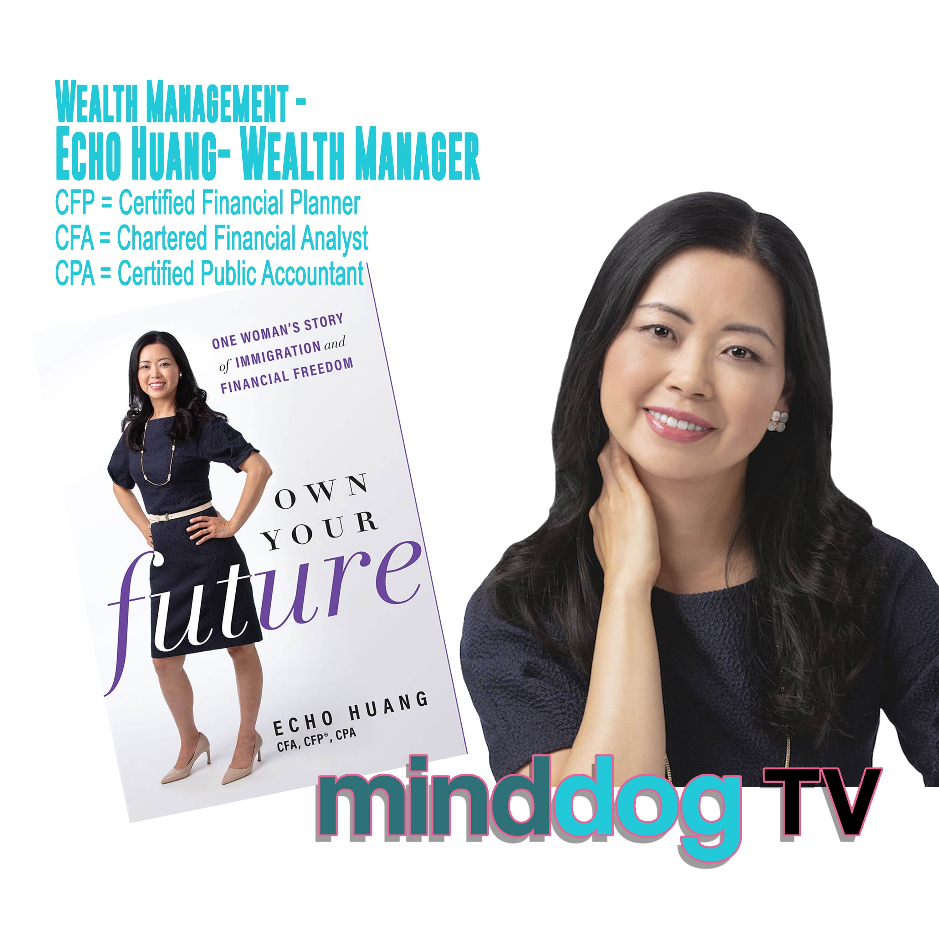 Echo Huang was Recently Featured on Minddog TV