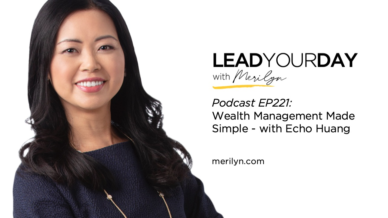 Echo Huang Recently Spoke on the Lead Your Day with Merilyn Podcast