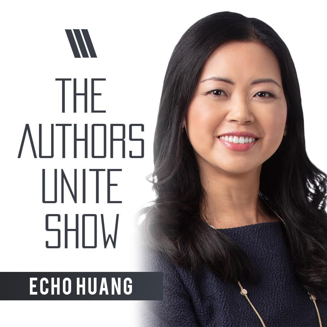 Echo Huang Featured on The Authors Unite Show